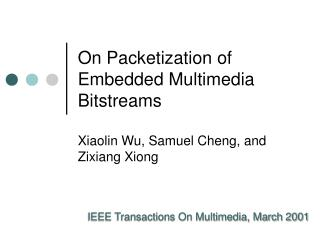 On Packetization of Embedded Multimedia Bitstreams