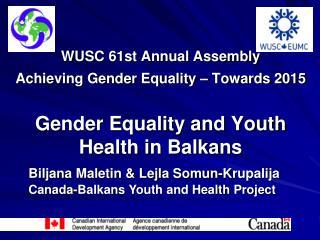 Biljana Maletin & Lejla Somun-Krupalija C anada- Balkans Youth and Health Project