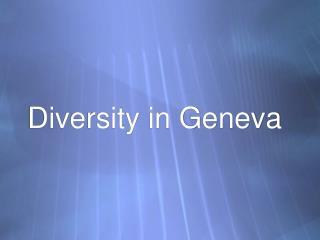 Diversity in Geneva