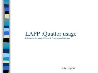LAPP : Quattor usage Laboratoire d'Annecy le Vieux de Physique des Particules