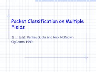 Packet Classification on Multiple Fields