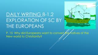 Daily Writing 8-1.2 Exploration of SC by the Europeans