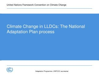 Climate Change in LLDCs: The National Adaptation Plan process