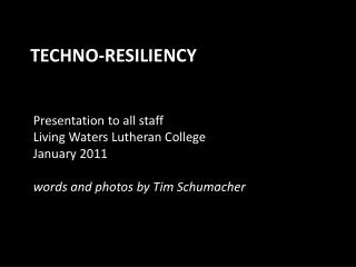 Techno-Resiliency
