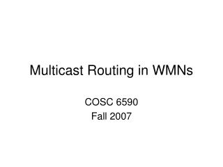 Multicast Routing in WMNs
