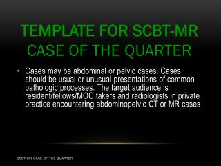 Template for SCBT-MR  Case of the Quarter
