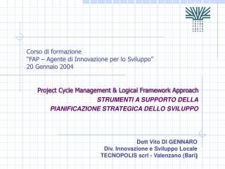 """Corso di formazione """"FAP – Agente di Innovazione per lo Sviluppo"""" 20 Gennaio 2004"""