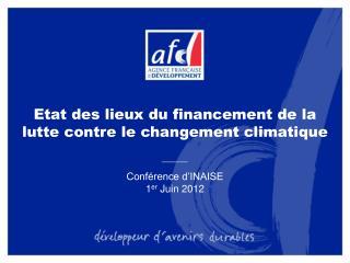 Etat des lieux du financement de la lutte contre le changement climatique