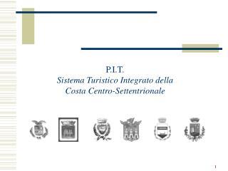 P.I.T. Sistema Turistico Integrato della Costa Centro-Settentrionale