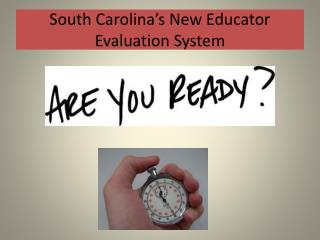 South Carolina's New Educator Evaluation System