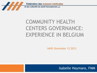 Community health centers governance: experience in Belgium