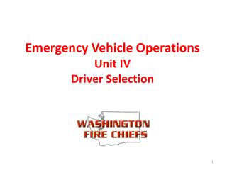 Emergency Vehicle Operations Unit IV Driver Selection