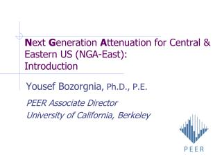 N ext G eneration A ttenuation for Central & Eastern US (NGA-East): Introduction
