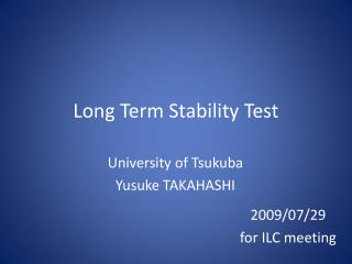 Long Term Stability Test