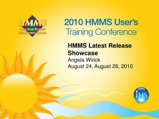 HMMS Latest Release Showcase Angela Wirick August 24, August 26, 2010