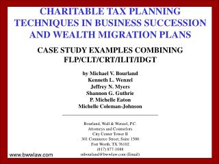 CHARITABLE TAX PLANNING TECHNIQUES IN BUSINESS SUCCESSION AND WEALTH MIGRATION PLANS  CASE STUDY EXAMPLES COMBINING FLP