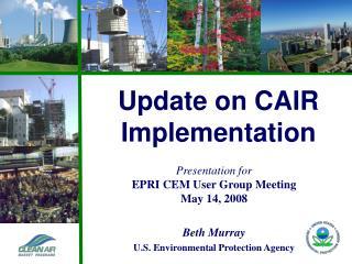 Presentation for EPRI CEM User Group Meeting May 14, 2008 Beth Murray