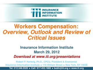 Workers Compensation: Overview, Outlook and Review of Critical Issues