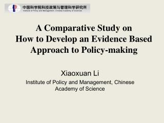 A Comparative Study on  How  to Develop an Evidence Based Approach to Policy-making