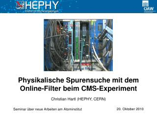 Physikalische Spurensuche mit dem Online-Filter beim CMS-Experiment