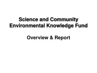 Science and Community Environmental Knowledge Fund