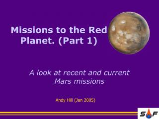 Missions to the Red Planet. (Part 1)