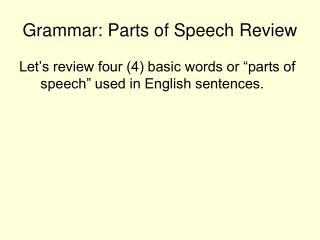 Grammar: Parts of Speech Review