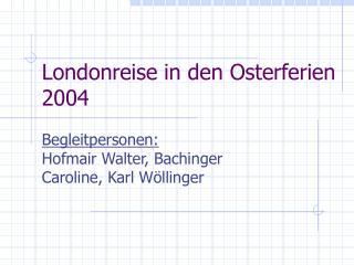 Londonreise in den Osterferien 2004