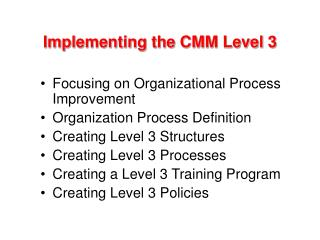 Implementing the CMM Level 3