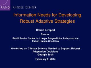 Information Needs for Developing Robust Adaptive Strategies
