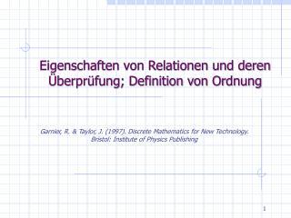 Eigenschaften von Relationen und deren Überprüfung; Definition von Ordnung