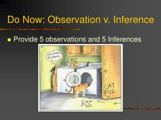 Do Now: Observation v. Inference