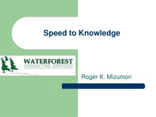 Speed to Knowledge