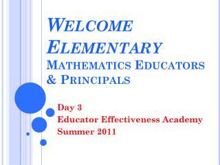 Welcome Elementary Mathematics Educators & Principals
