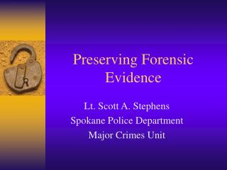 Preserving Forensic Evidence