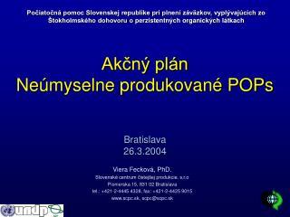 Akčný plán Neúmyselne produkované POPs Bratislava 26.3.2004