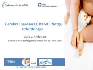 Cerebral pareseregisteret i Norge Utfordringer