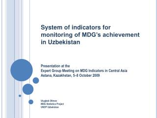 System of indicators for monitoring of MDG's achievement in Uzbekistan