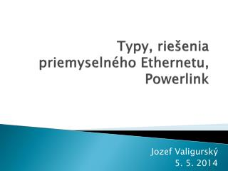 Typy , riešenia priemyselného Ethernetu , Powerlink