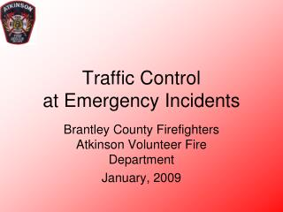 Traffic Control at Emergency Incidents