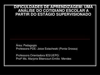 DIFICULDADES DE APRENDIZAGEM: UMA ANÁLISE DO COTIDIANO ESCOLAR A PARTIR DO ESTÁGIO SUPERVISIONADO