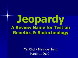 Jeopardy A Review Game for Test on Genetics & Biotechnology
