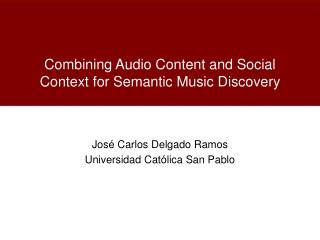 Combining Audio Content and Social Context for Semantic Music Discovery