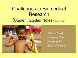 Challenges to Biomedical Research ( Student Guided Notes)  updated 5.2012
