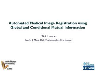 Automated Medical Image Registration using Global and Conditional Mutual Information