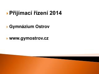 Přijímací řízení 2014 Gymnázium Ostrov gymostrov.cz