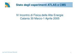 Stato degli esperimenti ATLAS e CMS