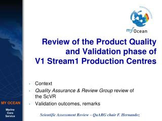 Review of the Product Quality and Validation phase of  V1 Stream1 Production Centres