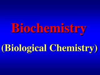 Biochemistry (Biological Chemistry)
