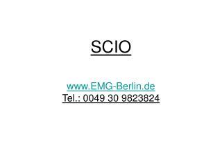 SCIO EMG-Berlin.de Tel.: 0049 30 9823824